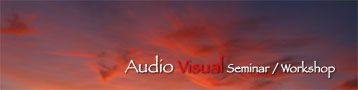 Audio Visual Workshop